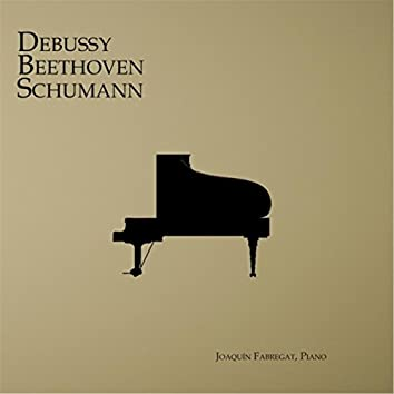 Debussy, Beethoven, Schumann