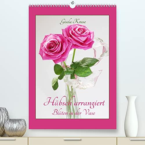 Hübsch arrangiert Blüten in der Vase (Premium, hochwertiger DIN A2 Wandkalender 2021, Kunstdruck in Hochglanz)