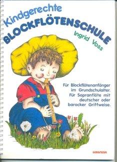 Musikverlage Hans Gerig KG KINDGERECHTE BLOCKFLOETENSCHULE - arrangiert für Sopranblockflöte [Noten/Sheetmusic] Komponist: Voss Ingrid