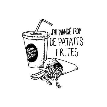 J'ai mangé trop de patates frites