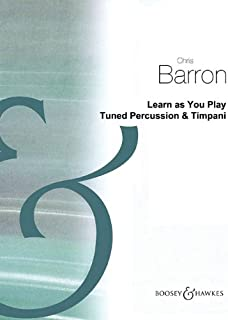 Learn as You Play Tuned Percussion & Timpani: New Edition