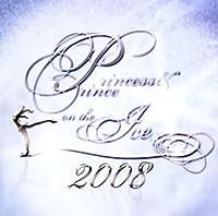 プリンセス&プリンス ON THE ICE 2008