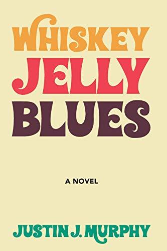 Whiskey Jelly Blues