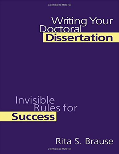 Writing Your Doctoral Dissertation: Invisible Rules for...