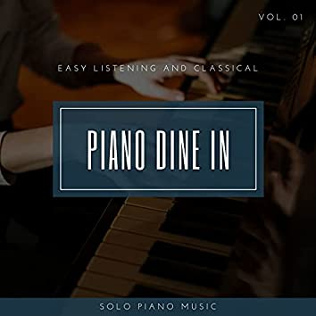 Piano DIne In - Easy ListenIng And Classical Solo Piano Music, Vol. 01