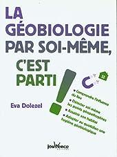 La géobiologie par soi-même, c'est parti ! d'EVA DOLEZEL