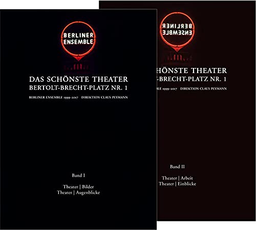 Das schönste Theater. Bertolt-Brecht Platz Nr. 1: Berliner Ensemble, Direktion Claus Peymann 1999-2017. Erinnerungen und Bilanz. Ein Foto- und Materialienband