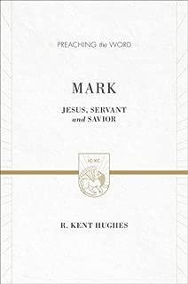 Mark: Jesus, Servant and Savior (2 volumes in 1 / ESV Edition) (Preaching the Word)