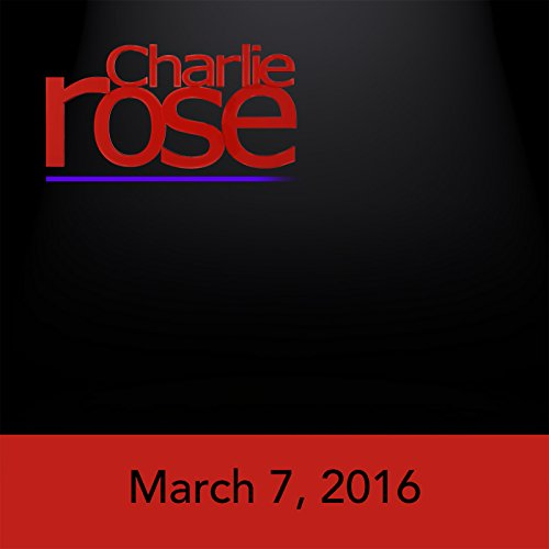 Charlie Rose: Nancy Gibbs, Mike Duffy, Jony Ive, and Mimi Sheraton, March 7, 2016 cover art