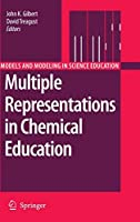Multiple Representations in Chemical Education (Models and Modeling in Science Education (4))