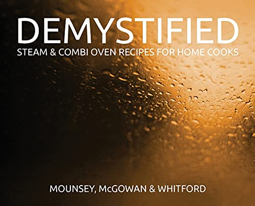 Demystified: Steam & Combi Oven Recipes for Home Cooks