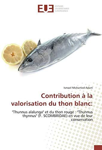 Contribution à la valorisation du thon blanc::