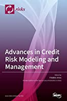 Advances in Credit Risk Modeling and Management