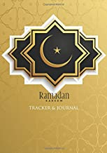 Ramadan Kareem Tracker & Journal: Muslims Holy Devotion 30 days Ramadan Planner: Track Goals, Prayer, Quran Verses, Daily Good Deed, Bad Habits & Journal Your Thoughts
