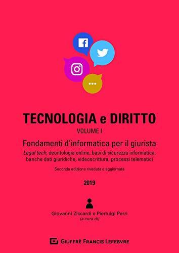 Tecnologia e diritto. Fondamenti d'informatica per il giurista (Vol. 1)