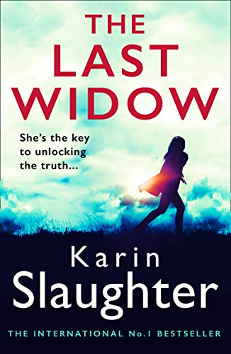 The Last Widow: A gripping suspense crime thriller from the No. 1 Sunday Times fiction best seller (The Will Trent Series, Book 9) (English Edition)