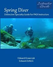 Spring Diver: Distinctive Specialty Guide for PADI Instructors