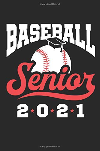 Baseball Senior 2021: Baseball Journal, Blank Paperback Lined Book For Baseball Player to Write In, Graduation Gift, 150 pages, college ruled