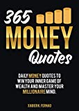365 Money Quotes: Daily Money Quotes to Win Your Inner Game of Wealth and Master Your Millionaire Mind (English Edition)