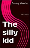 The silly kid (English Edition)