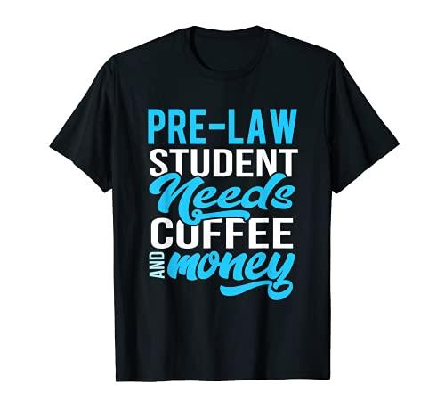 pre-law Student Bedürfnisse Kaffee und Geld Geschenk T-Shirt