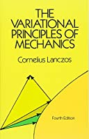 The Variational Principles of Mechanics (Dover Books on Physics)