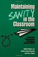 Maintaining Sanity In The Classroom: Classroom Management Techniques