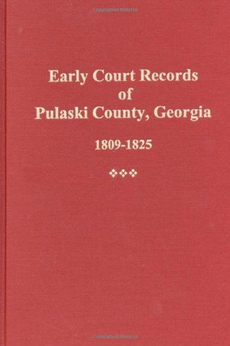Compare Textbook Prices for Early Court Records of Pulaski County, Georgia, 1809-1825  ISBN 9780893085025 by Lee G. Barrow
