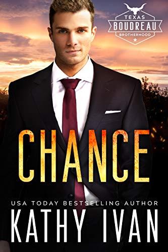 Chance (Texas Boudreau Brotherhood Book 8)