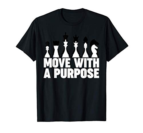 Chess Move with a Purpose funny Chess Camiseta