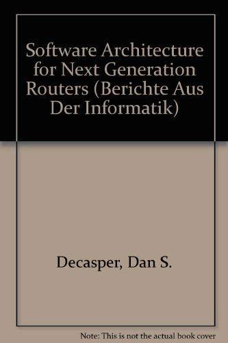 A Software Architecture for Next Generation Routers (Berichte aus der Informatik)