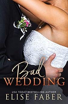 Bad Wedding (Billionaire's Club Book 9) by [Elise Faber]