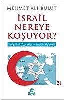 Israil Nereye Kosuyor?