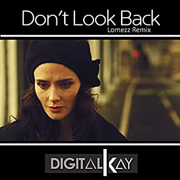 Don't Look Back (Lomezz Remix)