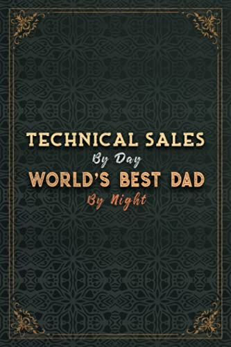 Technical Sales By Day World's Best Dad By Night Job Title Working Cover Notebook Planner Journal: Money, 5.24 x 22.86 cm, Pretty, A5, 6x9 inch, 120 ... Budget Tracker, Planning, Passion, To Do List