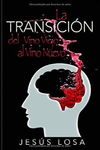 La transición del vino viejo al vino nuevo