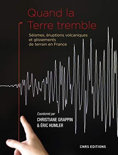 Quand la Terre tremble : Séismes, éruptions volcaniques et glissements de terrain en France