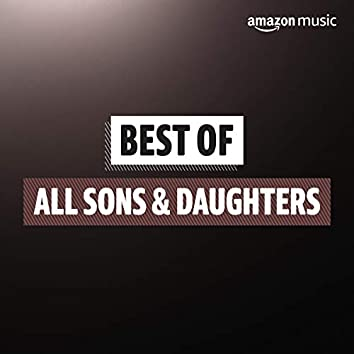 Best of All Sons & Daughters
