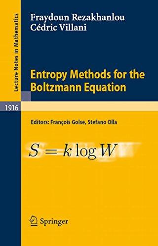 Entropy Methods for the Boltzmann Equation: Lectures from a Special Semester at the Centre Émile Borel, Institut H. Poincaré, Paris, 2001 (Lecture Notes in Mathematics Book 1916) (English Edition)