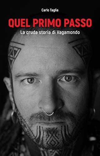 Quel primo passo: La cruda storia di Vagamondo