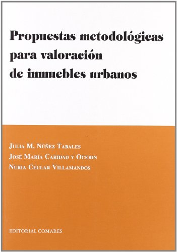 PROPUESTAS METODOLOGICAS VALORACION INMUEBLES URBANOS (Urbanismo (comares))