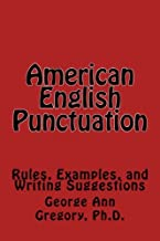 American English Punctuation: Rules, Examples, and Writing Suggestions