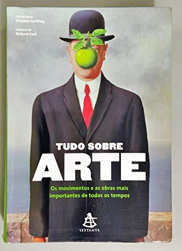 Tudo Sobre Arte - Os Movimentos E As Obras Mais