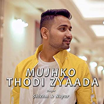 Mujhko Thodi Zyaada (feat. Nupur Srivastava)