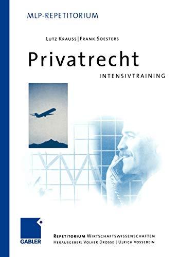 Privatrecht: Intensivtraining (MLP Repetitorium: Repetitorium Wirtschaftswissenschaften)