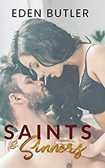 Saints and Sinners: The Complete Series by [Eden Butler]