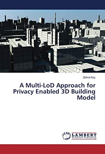 A Multi-LoD Approach for Privacy Enabled 3D Building Model
