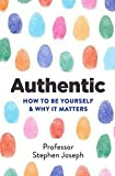 Image of Authentic: How to be yourself and why it matters