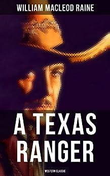 A Texas Ranger (Western Classic) by [William MacLeod Raine]
