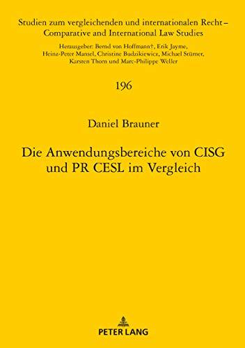 Die Anwendungsbereiche von CISG und PR CESL im Vergleich (Studien zum vergleichenden und internationalen Recht / Comparative and International Law Studies 196)